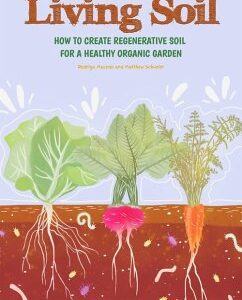 Living Soil: How To Create Regenerative Soil For A Healthy Organic Garden (eBook, ePUB)